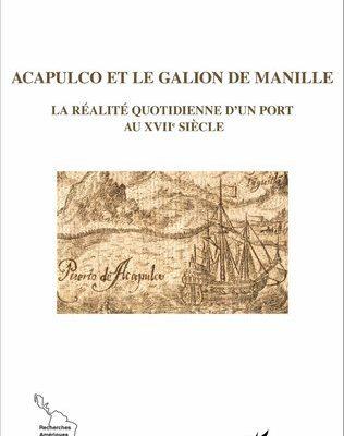 Livre ACAPULCO ET LE GALION DE MANILLE