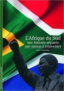 Livre L'AFRIQUE DU SUD UNE HISTOIRE SÉPARÉE, UNE NATION À RÉINVENTER