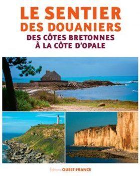 Le sentier des douaniers des cotes bretonnes à la cote d'opale